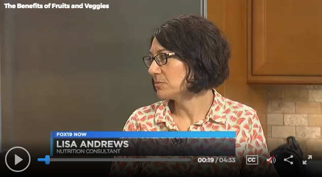 Lisa Andrews, RD on Fox19- The Benefits of Fruits and Veggies