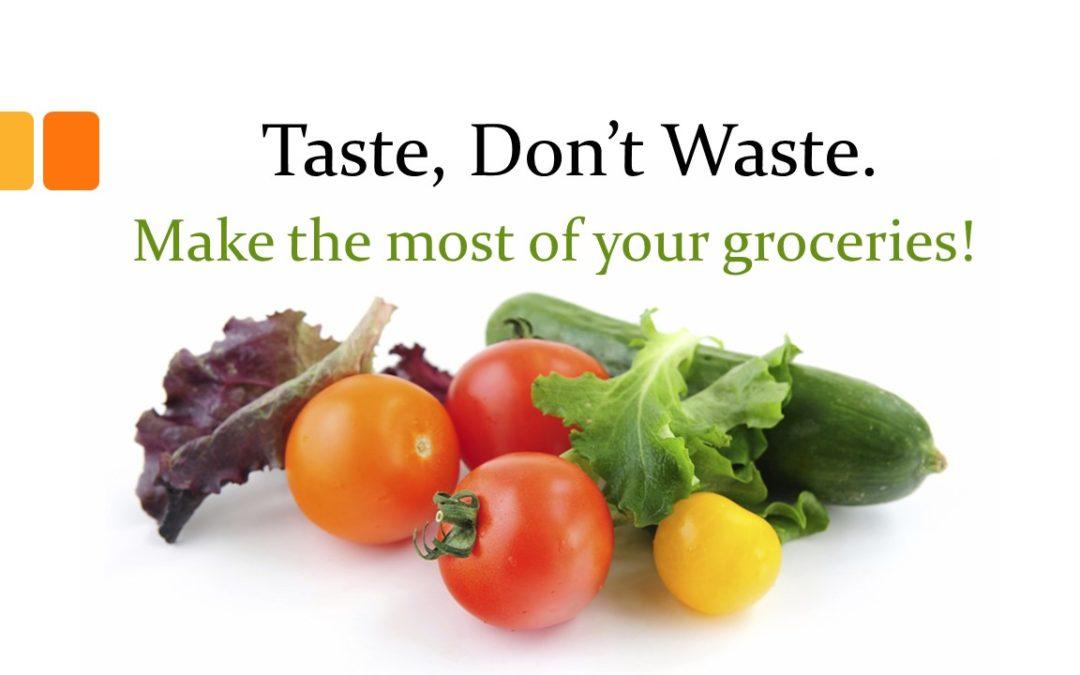 Taste, don't waste!